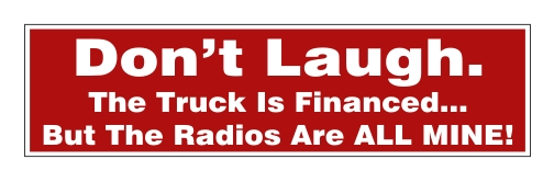 """Don't Laugh"" - Truck Bumper Sticker"