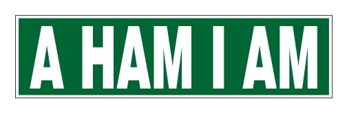 A HAM I AM - Bumper Sticker