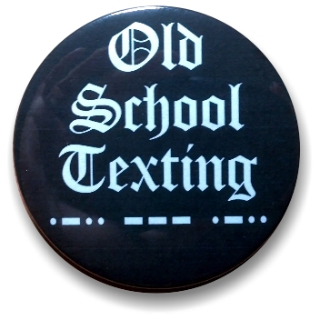 """Old School Texting"" Button 2-1/4"""